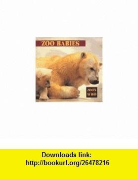 ZOO BABIES (Zoos Who Board Book) (9780671866020) Alan Benjamin , ISBN-10: 0671866028  , ISBN-13: 978-0671866020 ,  , tutorials , pdf , ebook , torrent , downloads , rapidshare , filesonic , hotfile , megaupload , fileserve