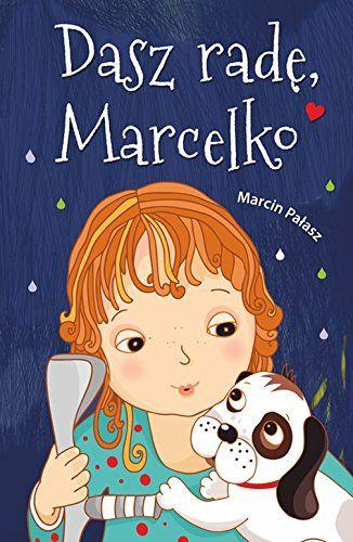 Dasz rade, Marcelko by Palasz Marcin http://www.amazon.com/dp/8375514047/ref=cm_sw_r_pi_dp_eyuTwb0YA8PYE