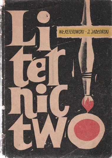 W. Referowski, J. Jabłoński, Liternictwo, Państwowe Wydawnictwo Ekonomiczne, 1963 r. projekt okładki: Franciszek Winiarksi