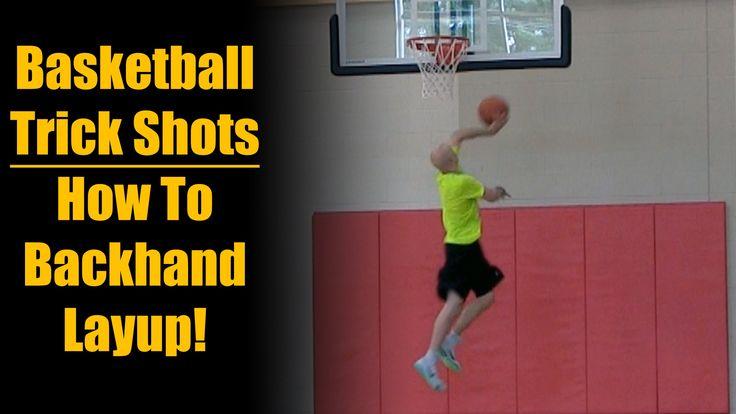 Trick Basketball Shots: Backhand Layup Tutorial | Basketball Highlights ...
