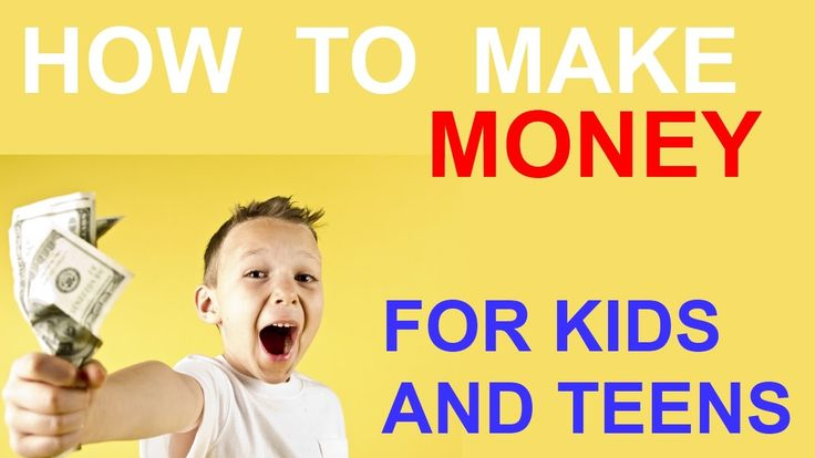 How to Make Money if you're a Kid or Teen: how to get rich fast