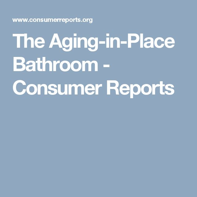 the aging in place bathroom bathroom stuffbathroom ideasconsumer reportsbeautiful