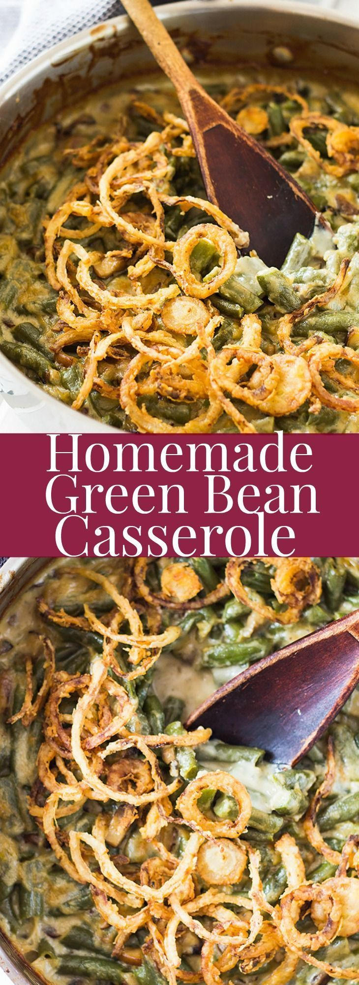 A Homemade Green Bean Casserole that is creamy, full of flavor, and topped with a crispy onion topping!