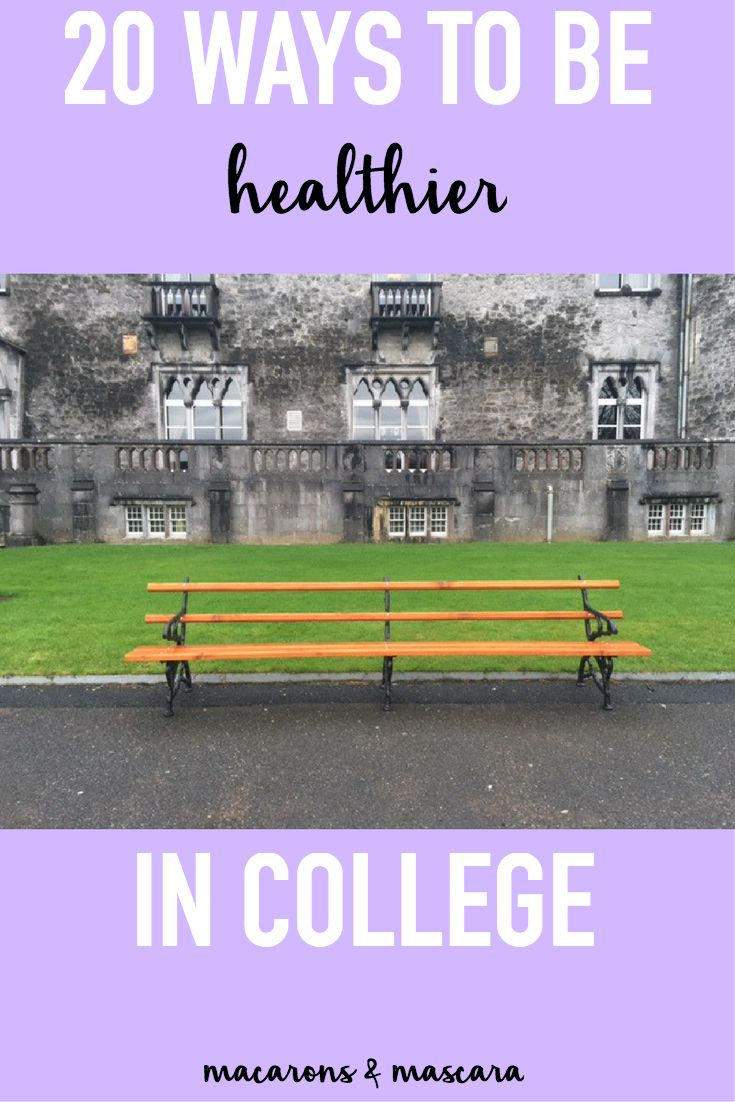 20 Ways To Be Healthier In College // how to be healthy in college