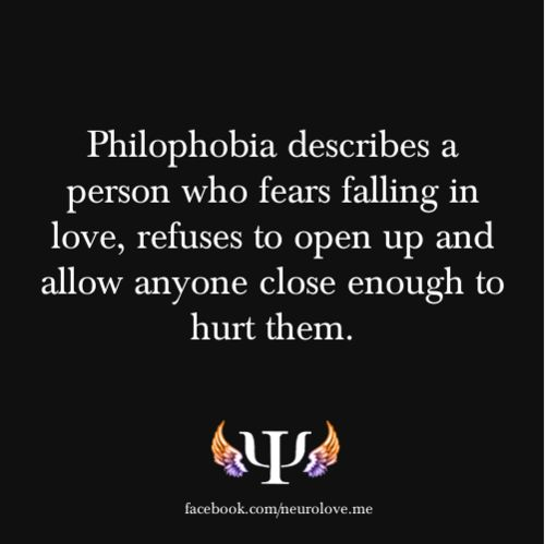 Philophobia (n.) the abnormal, persistant, and unwarranted fear of falling in love.