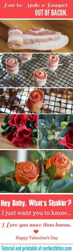"""How to make a bacon bouquet from Our Best Bites - because if there's one way to your lover's heart, it's through bacon. - """"Hey Baby, What's Shakin'? I just want you to know...I love you more than bacon. Happy Valentine's Day"""""""