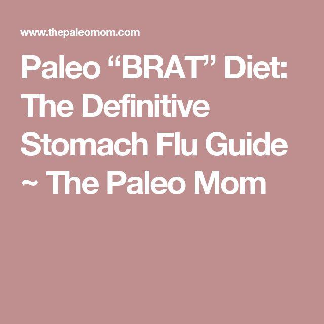 "Paleo ""BRAT"" Diet: The Definitive Stomach Flu Guide ~ The Paleo Mom"
