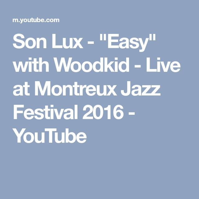 """Son Lux - """"Easy"""" with Woodkid - Live at Montreux Jazz Festival 2016 - YouTube"""