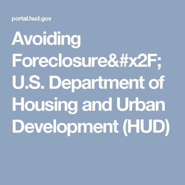 Avoiding Foreclosure X2f U S Department Of Housing And Urban Development Hud Foreclosures Development Urban