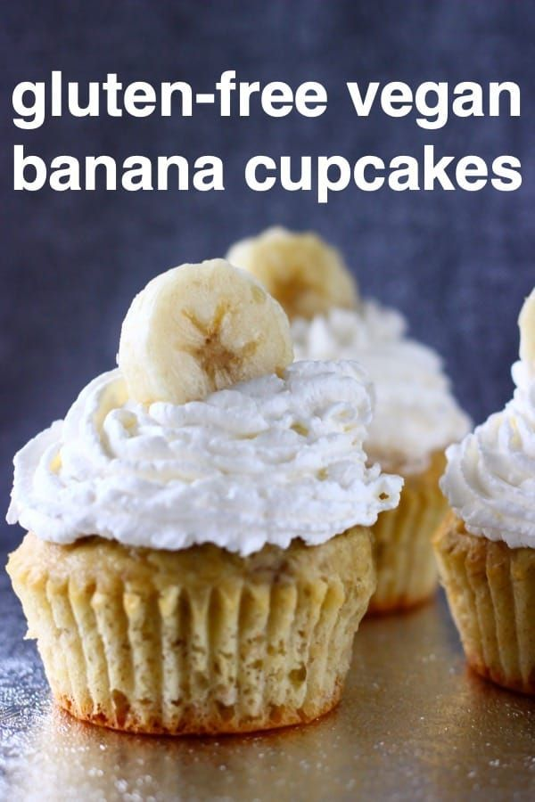 These Gluten Free Vegan Banana Cupcakes Are Super Moist Sweet And Fragrant And Topped With A Tangy Vegan Cupcake Recipes Dairy Free Cupcakes Banana Cupcakes
