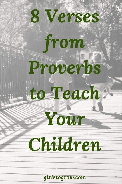 8 Verses from Proverbs to Teach Your Children | Bible Study and Scripture Memory for Kids