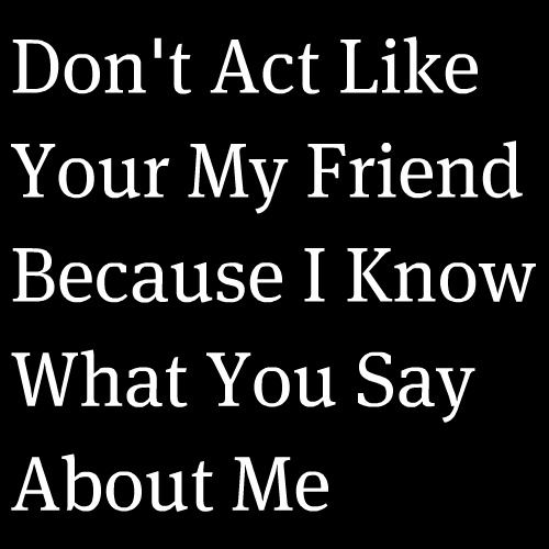 YEP YOU THINK I DON'T KNOW; YOUR ACTIONS AND SUBTLE (not so subtle) DIGS AT ME ARE VERY MUCH NOTICED SHAME YOU CANT SAY IT TO MY FACE!!!