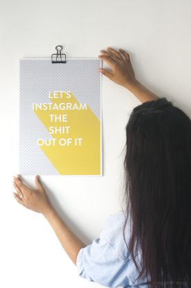 """""""Lets Instagram the shit out of it"""" print in a minimalist style. I love this!! #Moluprintshopgiveaway"""