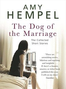 The Dog of the Marriage by Amy Hempel