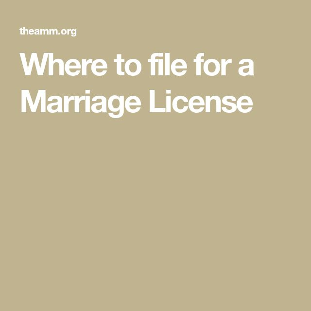 Where to file for a Marriage License