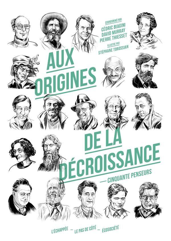 Aux origines de la décroissance ; cinquante penseurs - Collectif - L'echappee - Grand format - Vivement Dimanche LYON