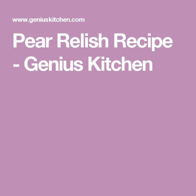 Pear Relish Recipe - Genius Kitchen