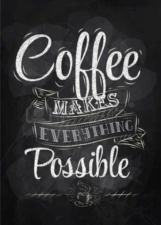 kreidetafel: Poster Schriftzug Kaffee macht alles möglich stilisierte Inschrift Kreide Illustration