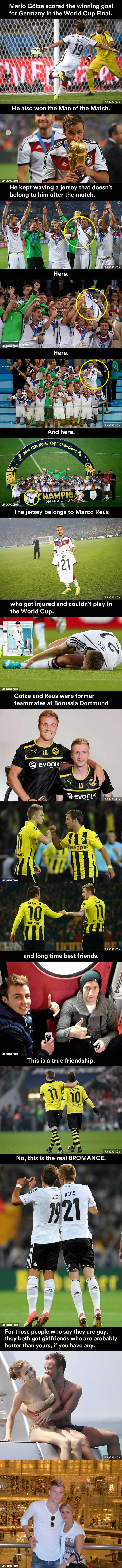 I know this story, but then mario left his club and reus and joined they're rivals, bayern munchen (which has majority of germany 's national team players..... But they are still bffs @ayemenf did you know this story???