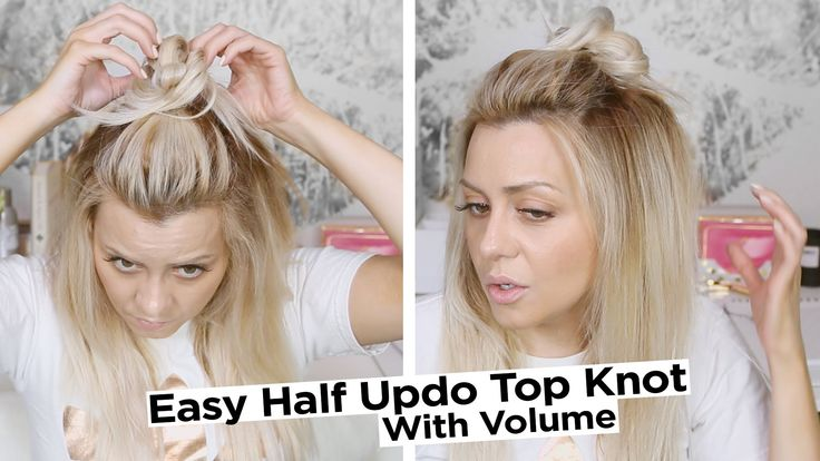 Easy Half Updo Top Knot Hair Style With Volume