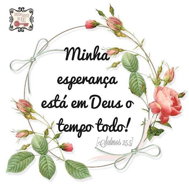 """""""Mostra-me, Senhor, os teus caminhos, ensina-me as tuas veredas; guia-me com a tua verdade e ensina-me, pois tu és Deus, meu Salvador, e a minha esperança está em ti o tempo todo. Lembra-te, Senhor, da tua compaixão e da tua misericórdia, que tens mostrado desde a antiguidade."""" [Salmos 25:4-6] • #PalavradeDeus #esperança #fé #Deuséfiel #confie #jardimsecretodopai"""