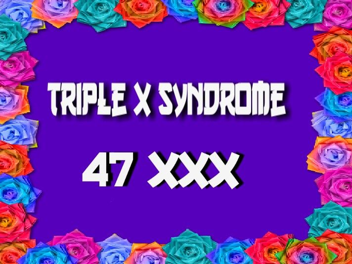 Triple X Syndrome (47, XXX). #Females with this condition are usually #taller than average and typically have no other #physical #features. Normal #sexual development & are able to #conceive #children. There is an increased risk of learning #disabilities, delayed development of #speech and #language #skills, delayed development of motor #skills, #hypotonia, #behavioural & #emotional difficulties & possible Risk of #Mentalhealth Too. They are better when left #school