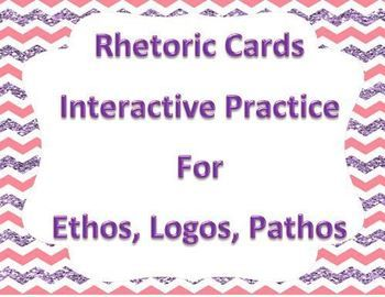 This set has nine scenarios on cards that fit one page and one page with definitions of ethos, logos or pathos.