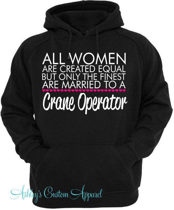 Crane Operator Hoodie, Crane Operator's Wife, Crane Wife, Construction Worker, I Love My Husband, Proud Wife, Custom Sweater, Oilfield Crane by AshleysCustomApparel