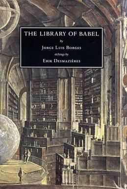 The Library at Babel by Jorge Luis Borges