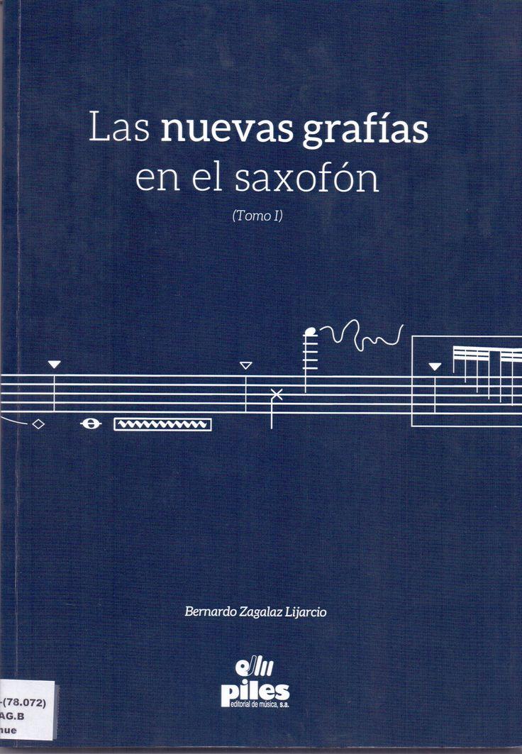 ZAGALAZ LIJARCIO, Bernardo. Las nuevas grafías en el saxofón (Tomo I). Ed. Piles, Valencia, 2016.