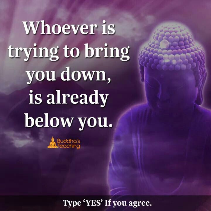 Whoever is trying to bring you down,is already below you.