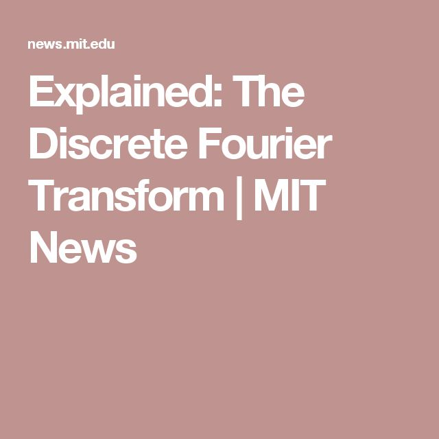 Explained: The Discrete Fourier Transform | MIT News
