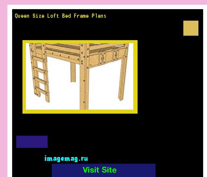 Queen Size Loft Bed Frame Plans 102812 - The Best Image Search