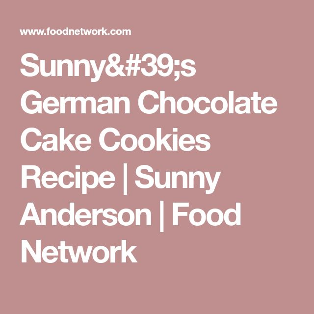 Sunny's German Chocolate Cake Cookies Recipe   Sunny Anderson   Food Network