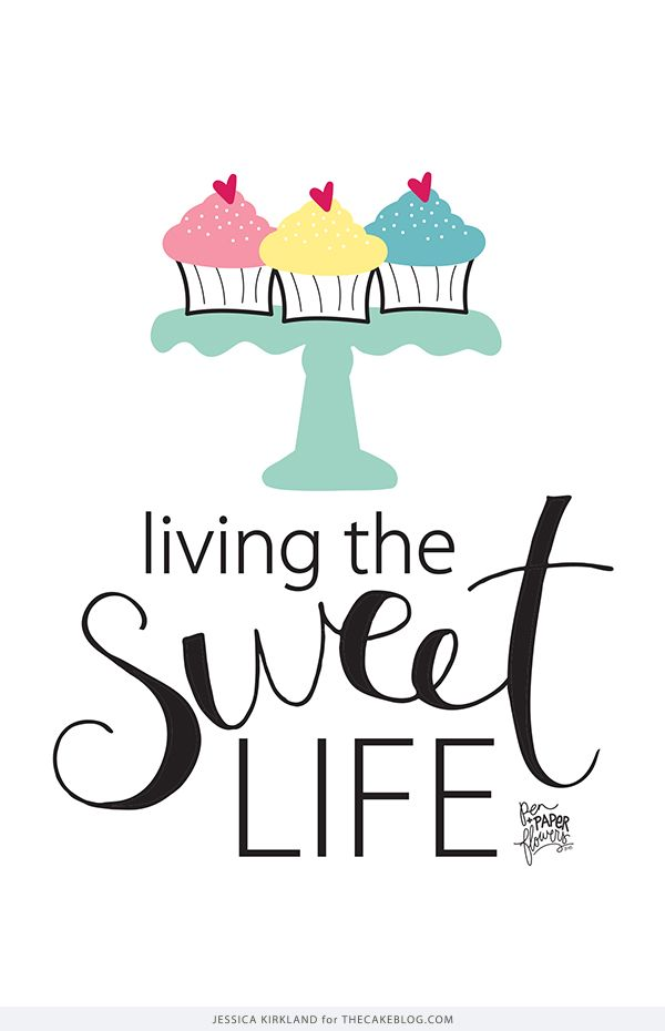Living The Sweet Life! | Free Smartphone & Desktop Wallpaper. Also available as a free 8x10 printable | by Jessica Kirkland for TheCakeBlog.com