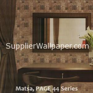 Matsa, PAGE 44 Series