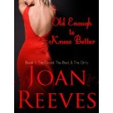 OLD ENOUGH TO KNOW BETTER (The Good, The Bad, and The Girly) (Kindle Edition)By Joan Reeves