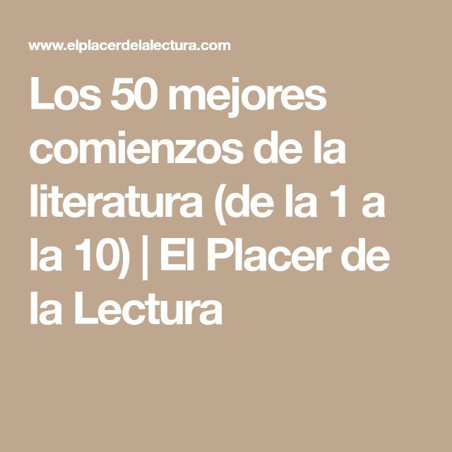 Los 50 mejores comienzos de la literatura (de la 1 a la 10) | El Placer de la Lectura