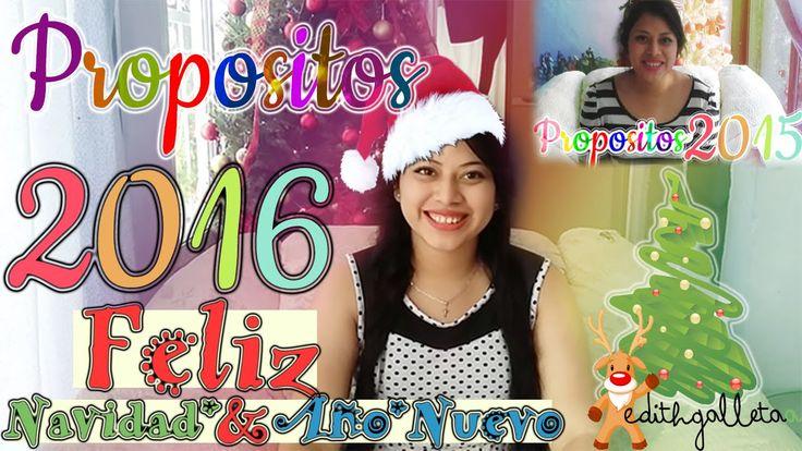 Propositos 2016 Feliz Navidad  #EdithGalletaa