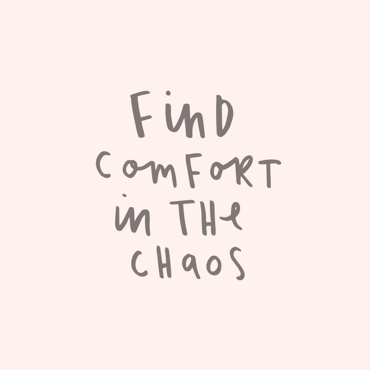 find comfort in the chaos quote