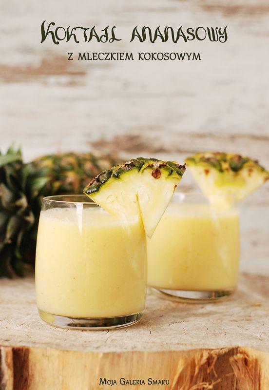 Galeria Smaku: Koktajl ananasowy z mleczkiem kokosowym