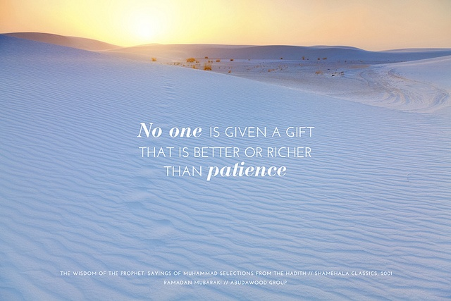 (Ramadan Card ~ Patience)  Share these inspirational greetings with your family, friends and colleagues.   www.abudawoodglobal.com