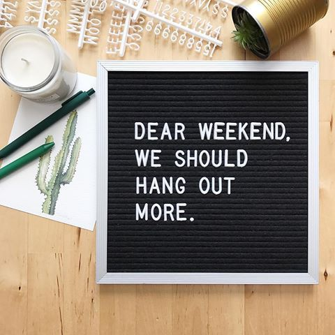 Weekends are my most favorite.