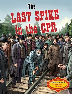 The Last Spike in the CPR, by Sandra Dooling