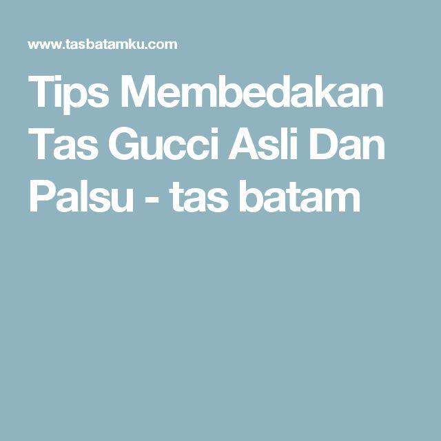 Tips Membedakan Tas Gucci Asli Dan Palsu - tas batam