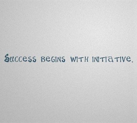 Start. Do. Success will follow.   Success begins with initiative =) #Success #Initiative #TakeInitiative #bismillah