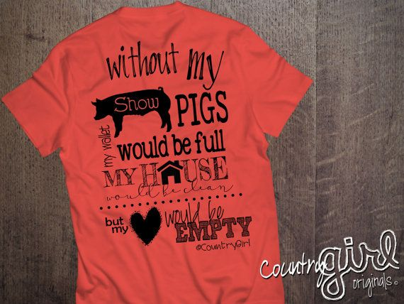 Without My Show Pigs Graphic Tee by CountryGirlOriginals on Etsy
