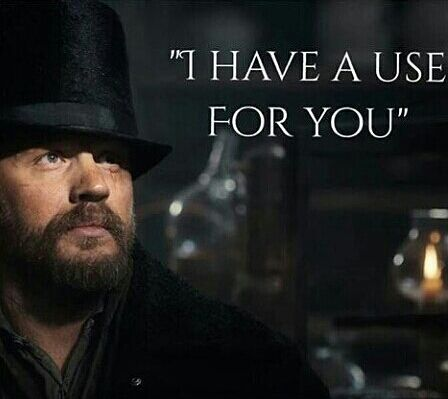 """I have a use for you."" My new favorite one-liner...Tom Hardy in ""Taboo"""