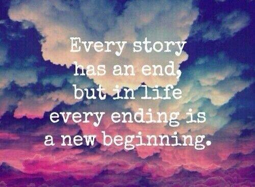 каждая история имеет свой конец, но в жизни каждый конец- это новое начало