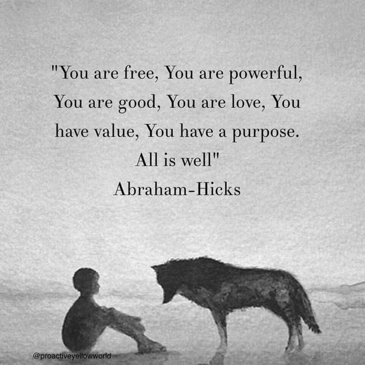 You are free, powerful, good, love. You have value and purpose. All is well. Abraham-Hicks #affirmations #positive